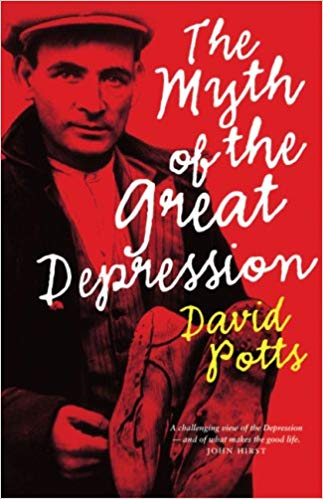 David Potts The Myths of the Great Depression